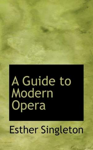A Guide to Modern Opera