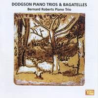 Stephen Dodgson: Piano Trios & Bagatelles