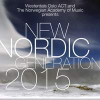 New Nordic Generation 2015 (Westerdals Oslo Act and the Norwegian Academy of Music Presents)