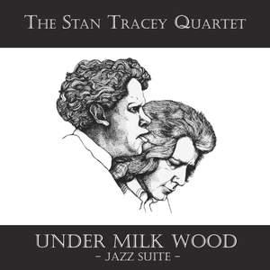 Under Milk Wood: Jazz Suite