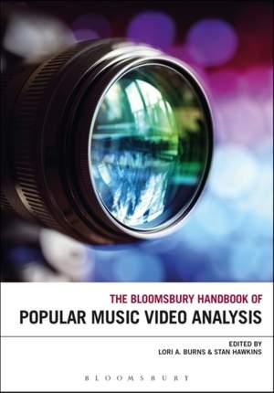 The Bloomsbury Handbook of Popular Music Video Analysis