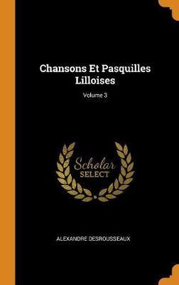 Chansons Et Pasquilles Lilloises; Volume 3