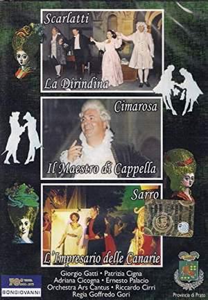 Scarlatti: La Dirindina / Cimarosa: Il Maestro di Capella / Sarro: L'Impreasario delle Canarie