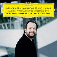 Bruckner: Symphonies Nos. 6 & 9, Wagner: Siegfried Idyll & Parsifal Prelude