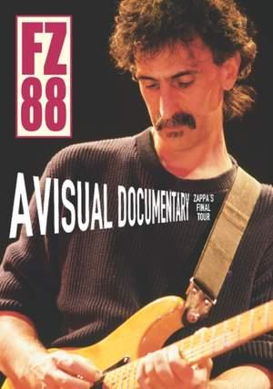 FZ88 - A Visual Documentary: Zappa's Final Tour