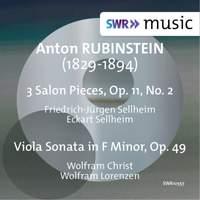 Rubinstein: 9 Salon Pieces, Op. 11, Vol. 2 & Viola Sonata in F Minor, Op. 49