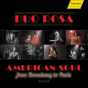 Duo Rosa: American Soul… from Broadway to Paris
