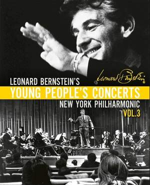 Leonard Bernstein: Young People's Concerts, Vol. 3