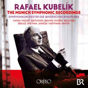 Rafael Kubelík: The Munich Symphonic Recordings