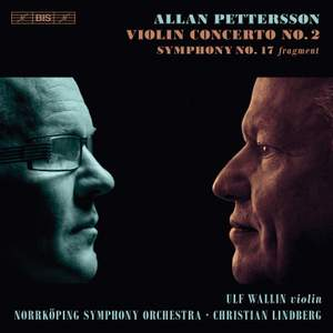 Allan Pettersson: Violin Concerto No. 2 & Symphony No. 17 (fragment) Product Image