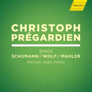 Christoph Prégardien sings Schumann, Wolf, Mahler