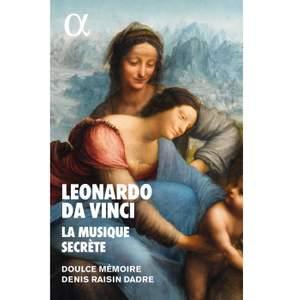 Leonardo Da Vinci: La Musique Secrete