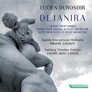Lucien Durosoir: Dejanira - Adagio pour cordes - Poème pour violon alto et orchestre - Suite pour flute et petit orchestre Product Image