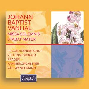 Vanhal: Missa Solemnis, Stabat Mater and Symphony in D