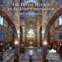 Kurt Sander: The Divine Liturgy of St. John Chrysostom