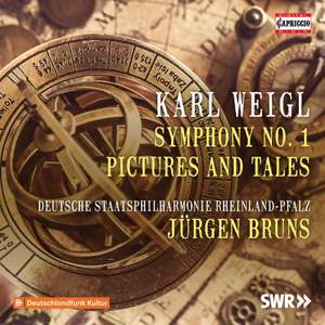 Karl Weigl: Symphony No. 1; Pictures and Tales