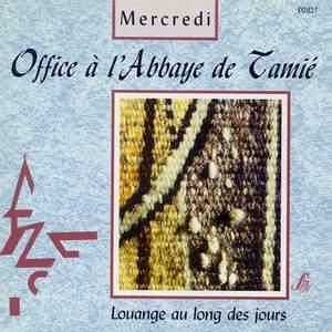 Office à l'Abbaye de Tamié: Mercredi (Louange au long des jours)