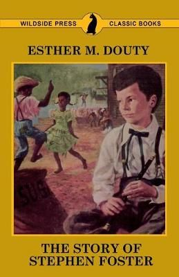 The Story of Stephen Foster