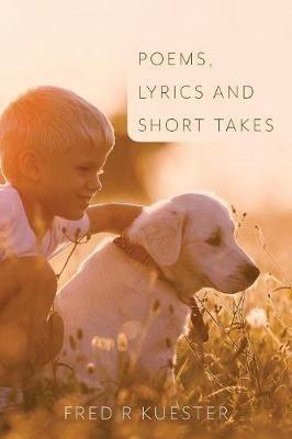 Poems, Lyrics and Short Takes