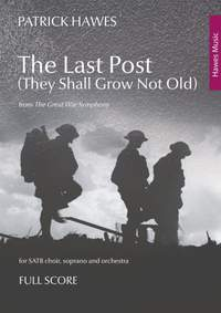 Patrick Hawes: The Last Post (They Shall Grow Not Old)