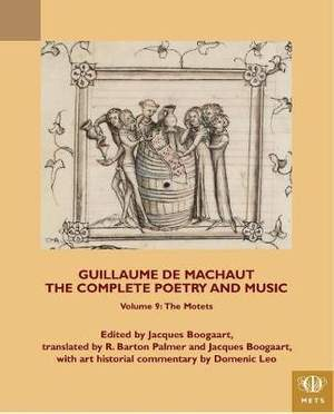 Guillaume de Machaut, The Complete Poetry and Music, Volume 9: The Motets