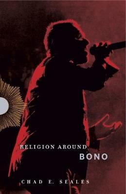 Religion Around Bono: Evangelical Enchantment and Neoliberal Capitalism
