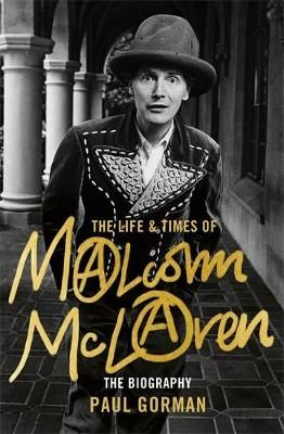 The Life & Times of Malcolm McLaren: The Biography