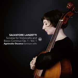 Salvatore Lanzetti: Sonatas for Violoncello Solo and Basso Continuo, Op. 1, Vol. 1
