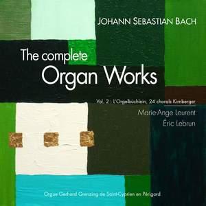 Bach: The Complete Organ Works, Vol. 2 (L'Orgerlbülchlein & 24 Chorals Kirnberger)