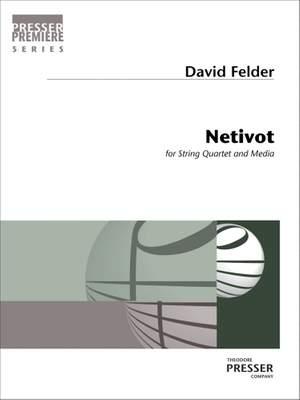 David Felder: Netivot