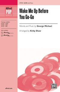 Michael, G: Wake Me Up Before You Go Go SATB