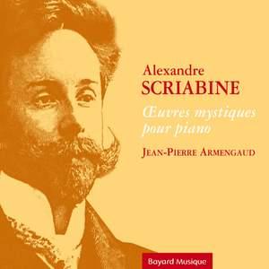 Scriabine: Œuvres mystiques pour piano