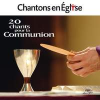 Chantons en église - 20 chants pour la communion