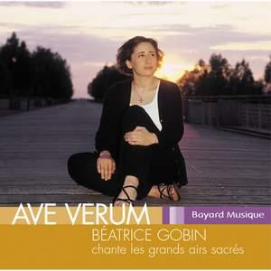 Ave Verum - Béatrice Gobin chante les grands airs sacrés - Vol. 2