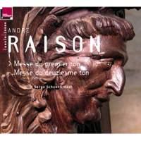 Raison: Messe du premier ton, Messe du deuziesme ton (orgue J-F. Lépine de la Cathédrale Saint-Sacerdos de Sarlat)