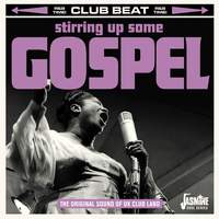 Club Beat: Stirring Up Some Gospel (The Original Sound of UK Club Land)