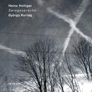 Zwiegespräche: Holliger & Kurtág