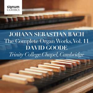 Johann Sebastian Bach: The Complete Organ Works Vol. 11