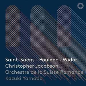 Saint-Saëns, Poulenc, Widor