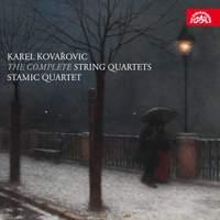 Karel Kovařovic: The Complete String Quartets