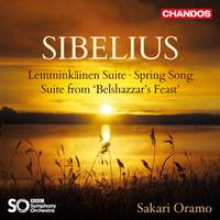 Sibelius: Lemminkäinen Suite, Spring Song & Suite from 'Belshazzar's Feast'