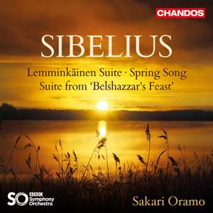 Sibelius: Lemminkäinen Suite, Spring Song & Suite from 'Belshazzar's Feast'