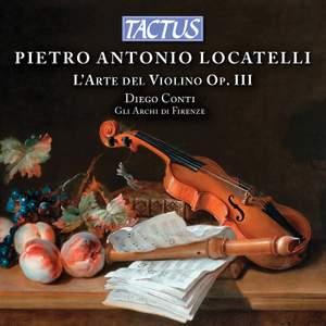 Pietro Antonio Locatelli: L'Arte del Violino, Op. III