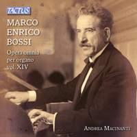 Marco Enrico Bossi: Complete Organ Works, Vol. XIV