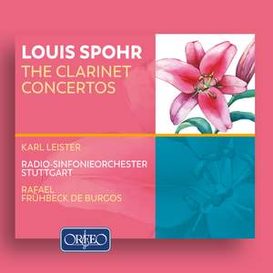 Louis Spohr: The Clarinet Concertos