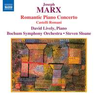 Joseph Marx & Castelli Romani: Piano Concertos