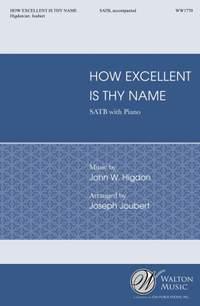 John W. Higdon_John W. Higdon: How Excellent Is Thy Name
