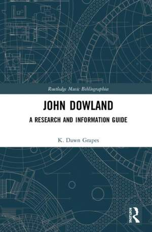 John Dowland: A Research and Information Guide