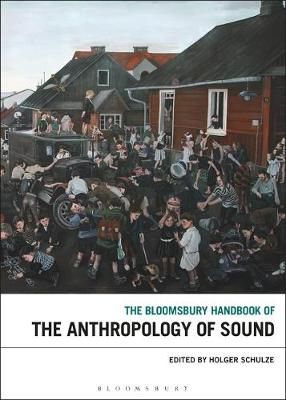 The Bloomsbury Handbook of the Anthropology of Sound