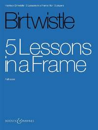 Birtwistle: 5 Lessons in a Frame